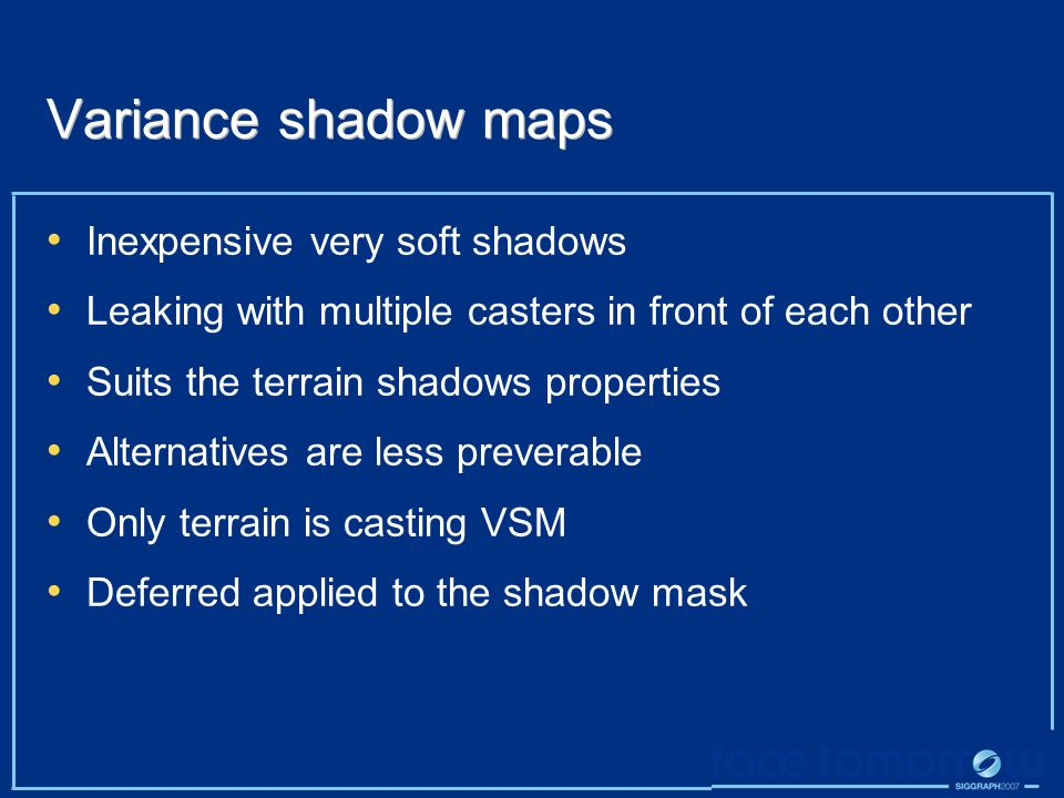 Variance shadow maps Inexpensive very soft shadows