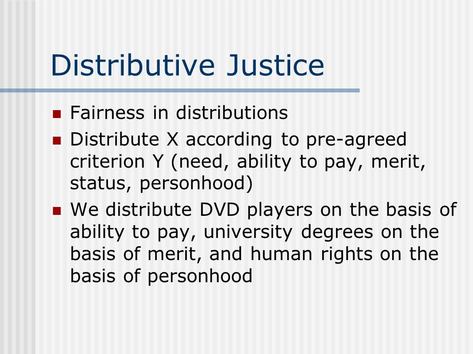 Distributive Justice Fairness in distributions