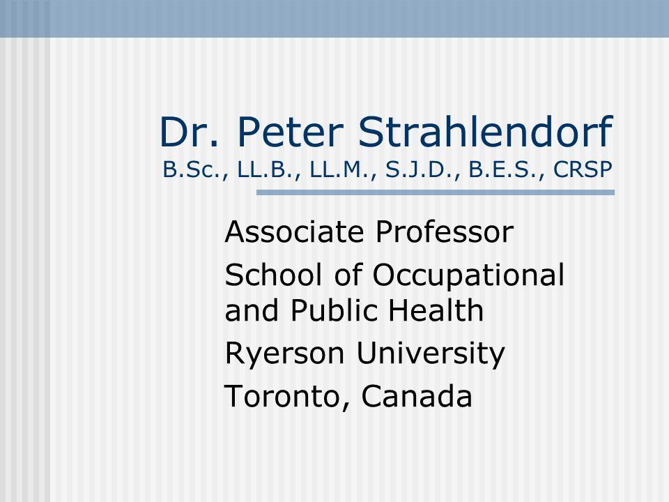 Dr. Peter Strahlendorf B.Sc., LL.B., LL.M., S.J.D., B.E.S., CRSP