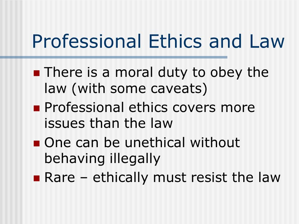 Professional Ethics and Law