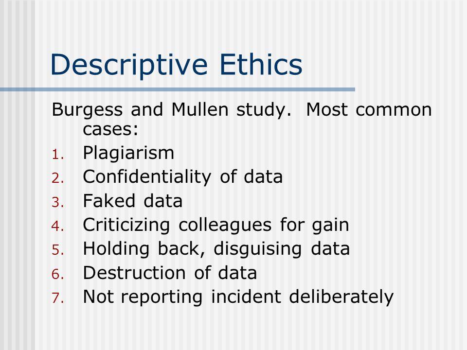 Descriptive Ethics Burgess and Mullen study. Most common cases: