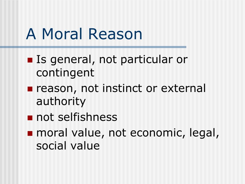 A Moral Reason Is general, not particular or contingent