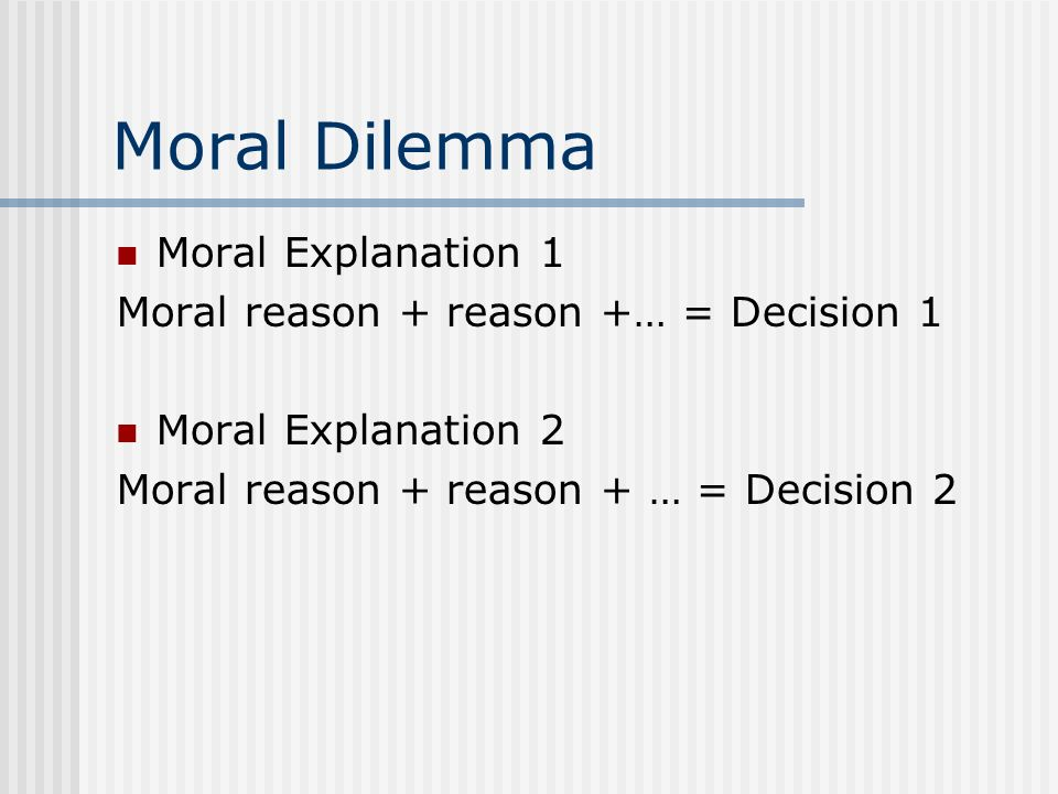 Moral Dilemma Moral Explanation 1