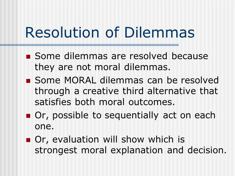 Resolution of Dilemmas