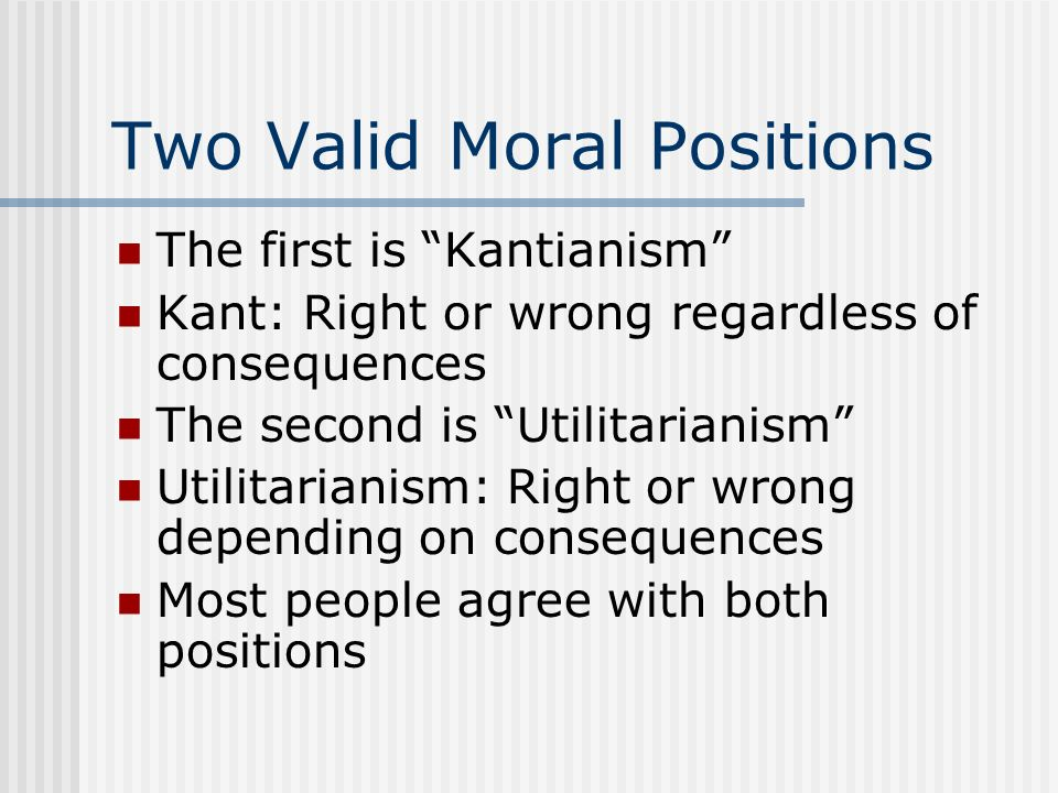 Two Valid Moral Positions