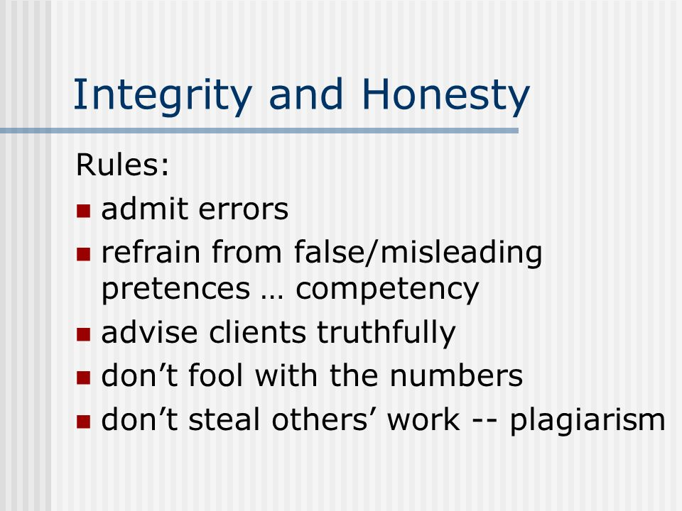 Integrity and Honesty Rules: admit errors