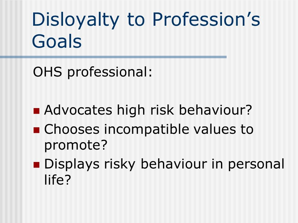 Disloyalty to Profession's Goals