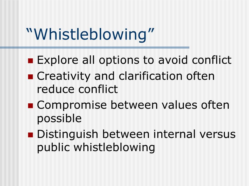 Whistleblowing Explore all options to avoid conflict