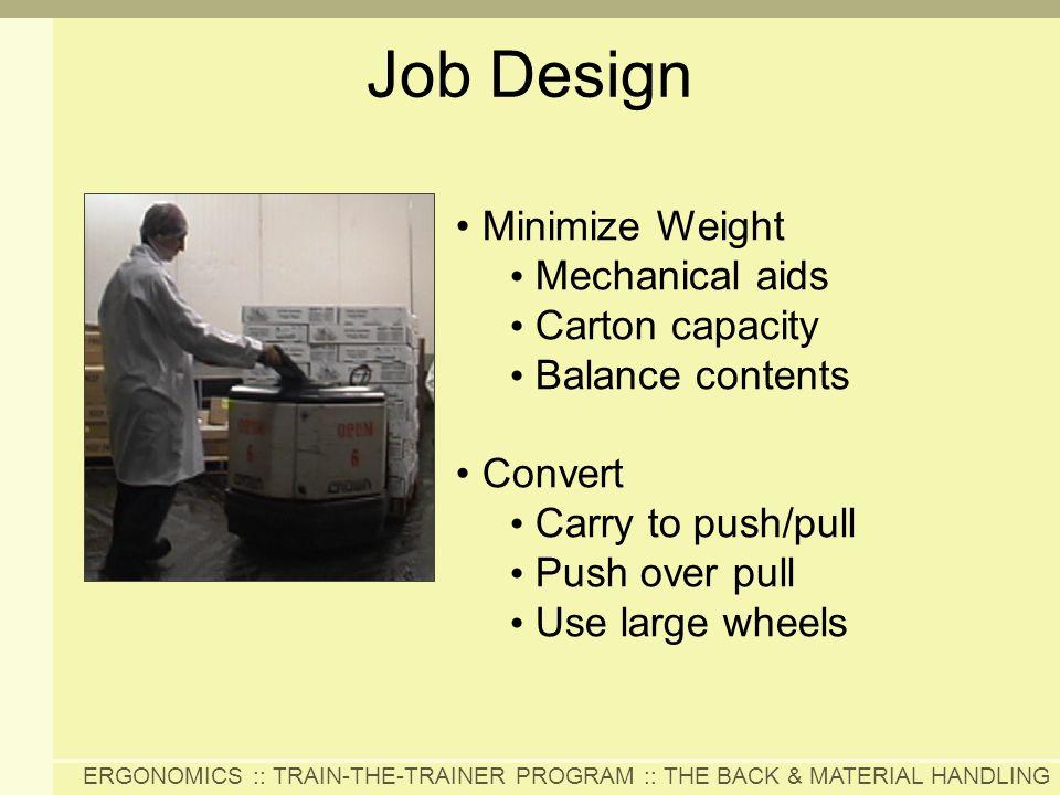 Job Design Minimize Weight Mechanical aids Carton capacity