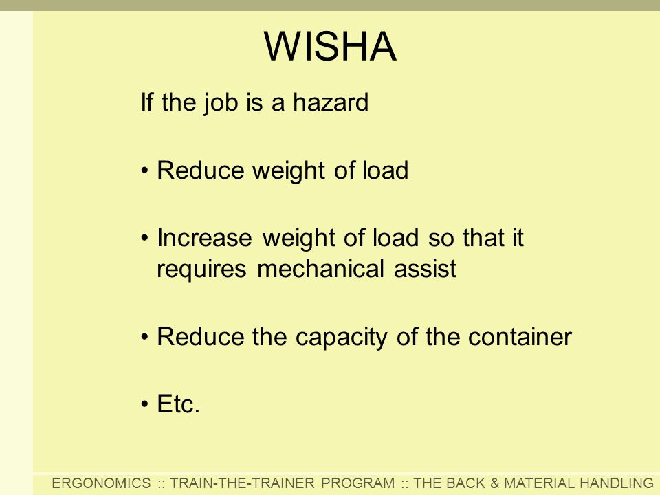 WISHA If the job is a hazard Reduce weight of load