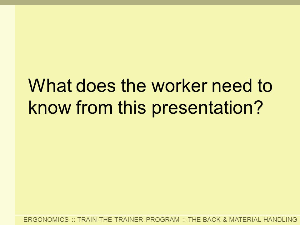 What does the worker need to know from this presentation