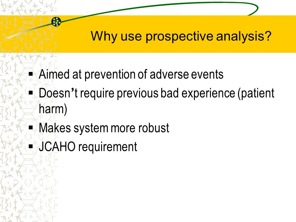 Why use prospective analysis