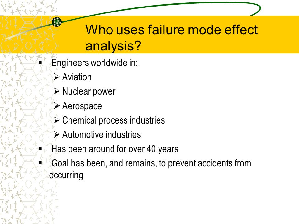 Who uses failure mode effect analysis