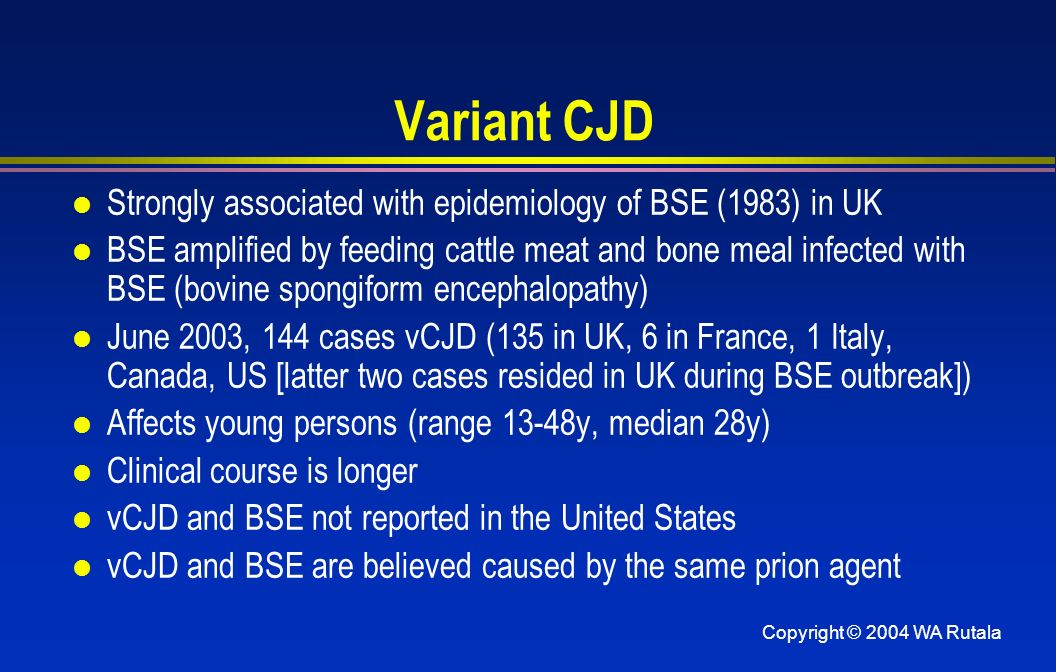 Variant CJD Strongly associated with epidemiology of BSE (1983) in UK