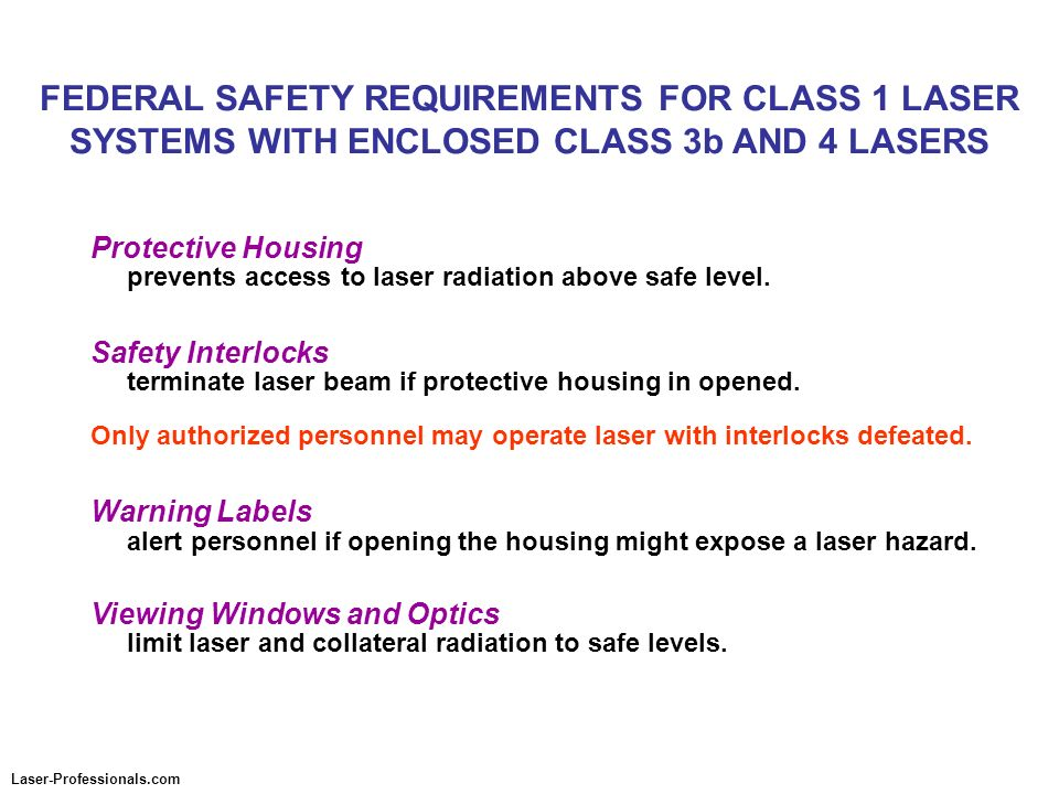 FEDERAL SAFETY REQUIREMENTS FOR CLASS 1 LASER SYSTEMS WITH ENCLOSED CLASS 3b AND 4 LASERS