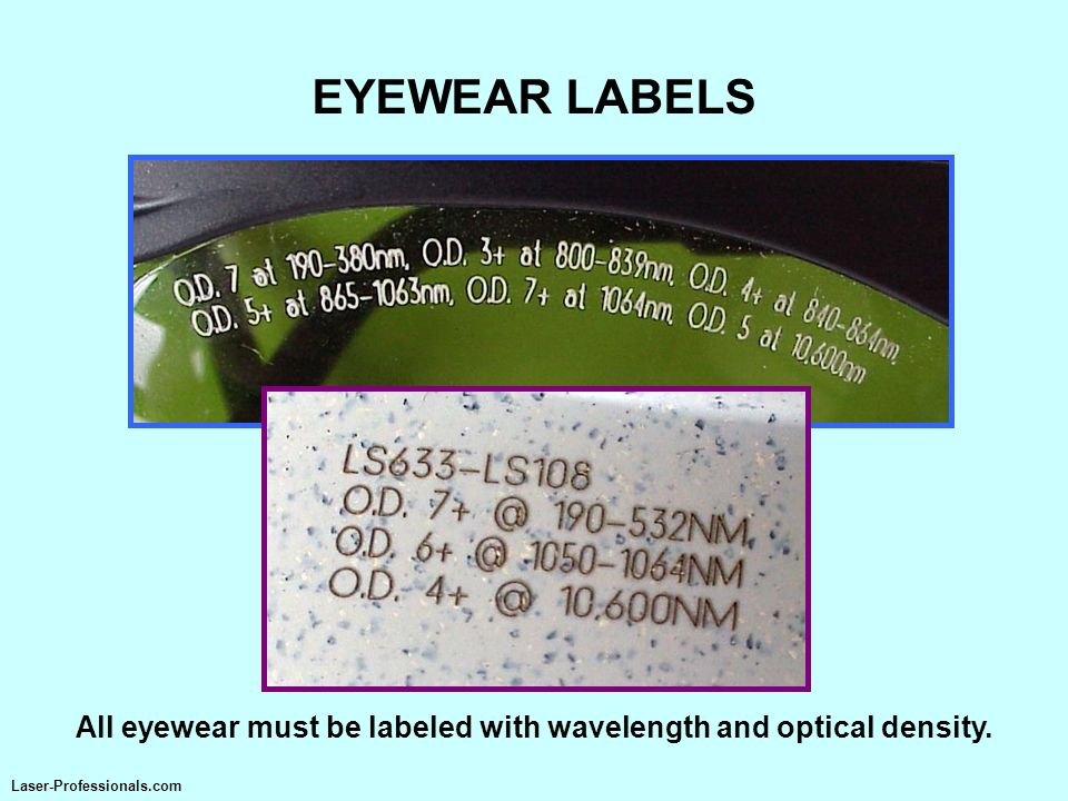 All eyewear must be labeled with wavelength and optical density.