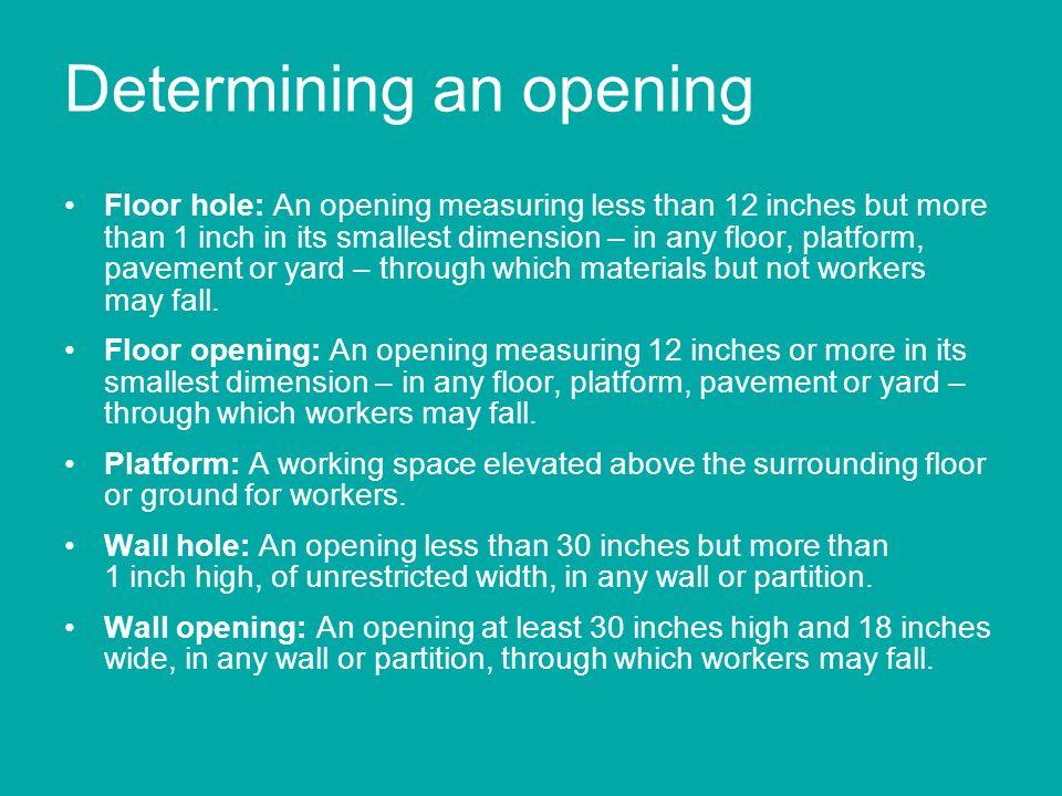 Determining an opening