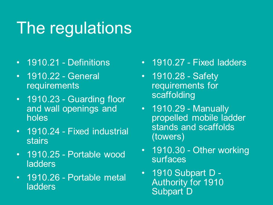 The regulations 1910.21 - Definitions 1910.22 - General requirements