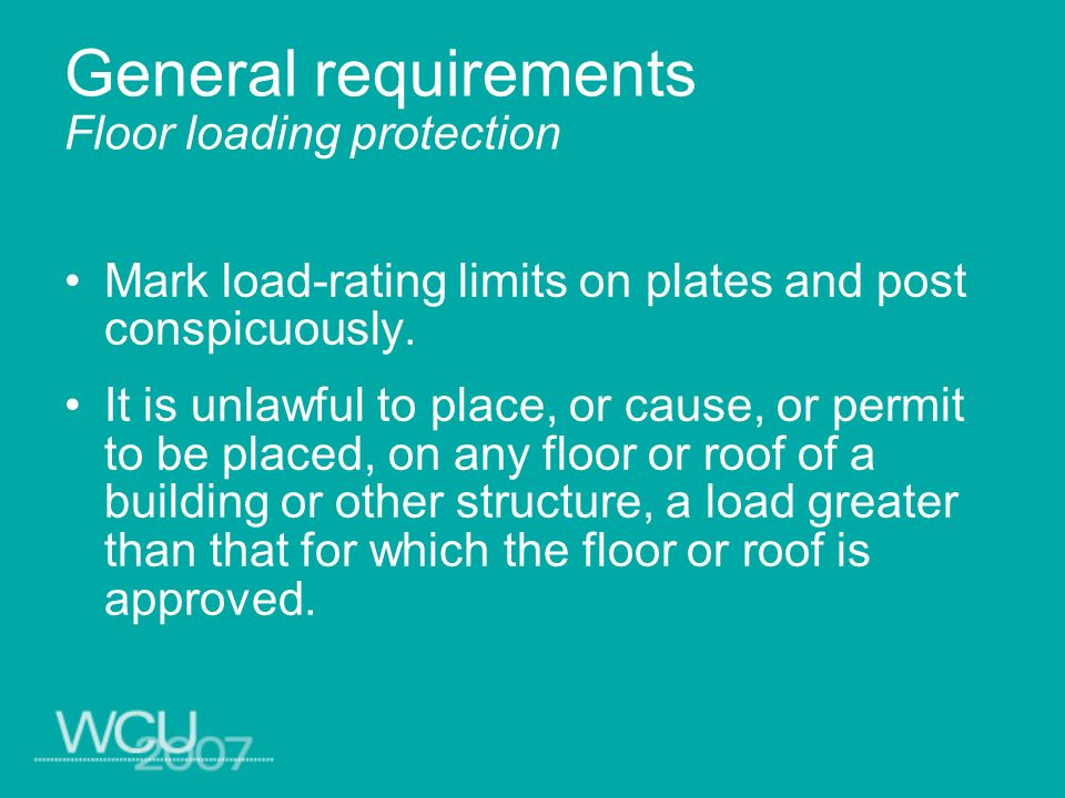 General requirements Floor loading protection