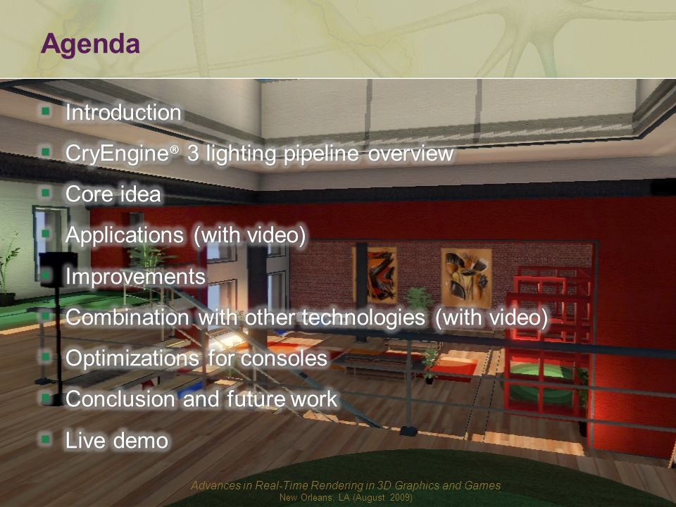 Agenda Introduction CryEngine® 3 lighting pipeline overview Core idea
