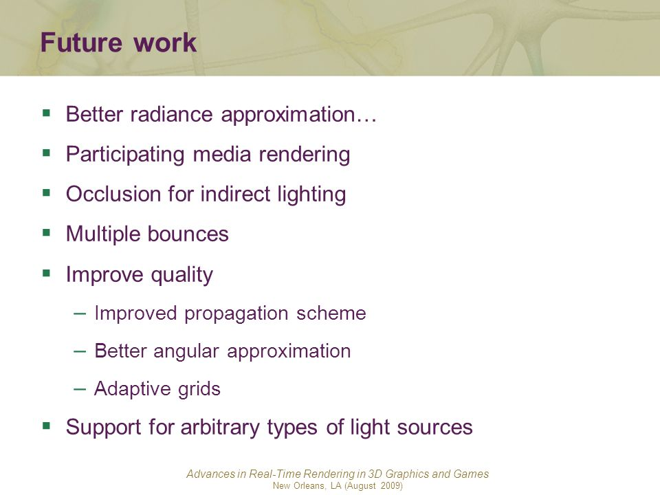 Future work Better radiance approximation…