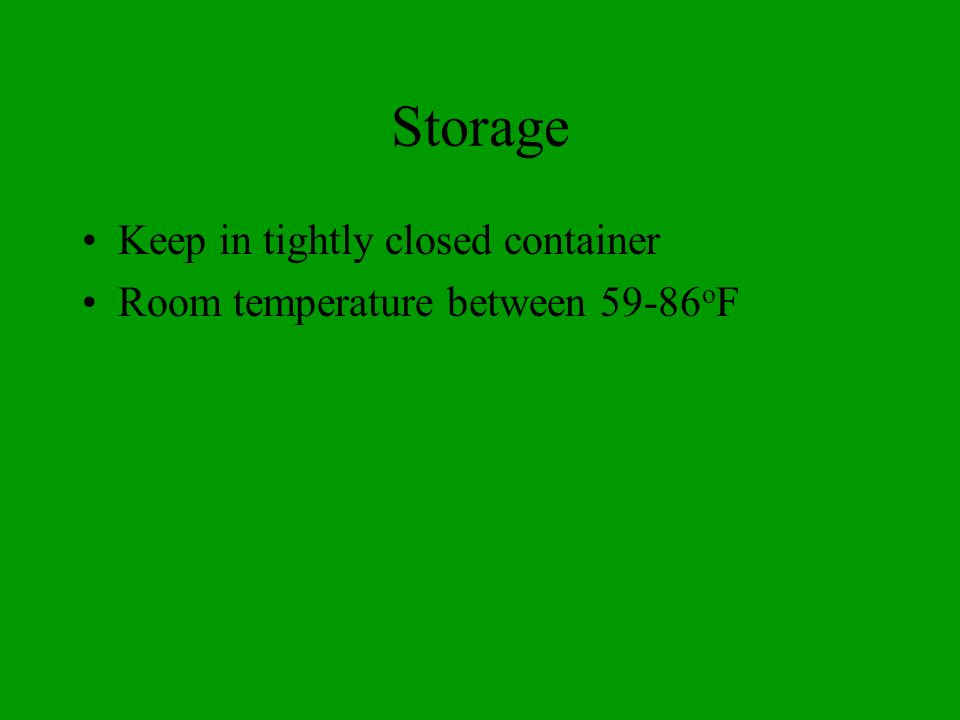 Storage Keep in tightly closed container