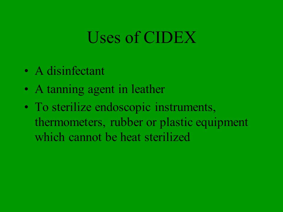 Uses of CIDEX A disinfectant A tanning agent in leather