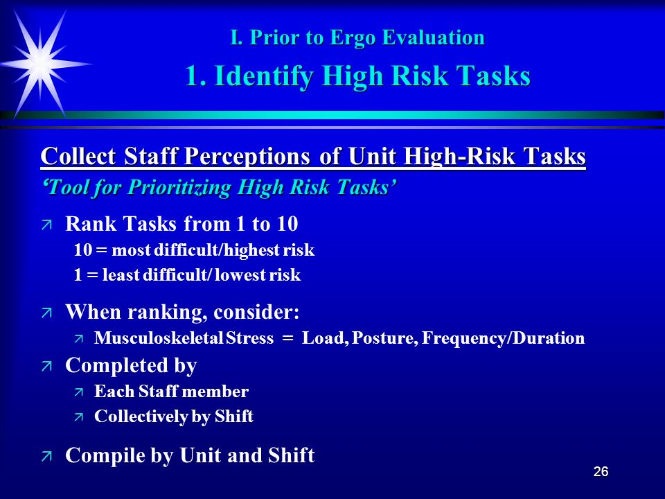 I. Prior to Ergo Evaluation 1. Identify High Risk Tasks
