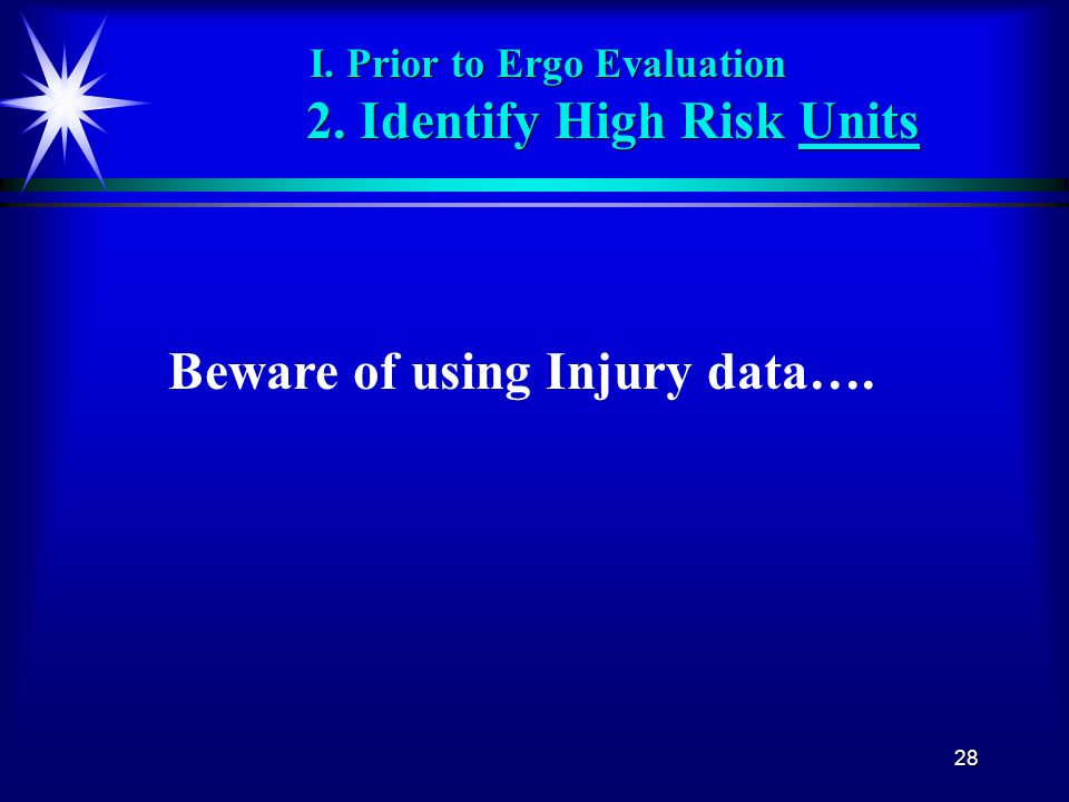 I. Prior to Ergo Evaluation 2. Identify High Risk Units