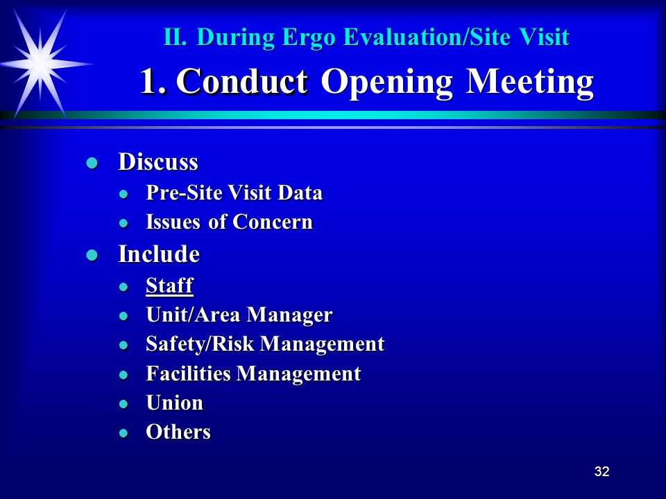 II. During Ergo Evaluation/Site Visit 1. Conduct Opening Meeting