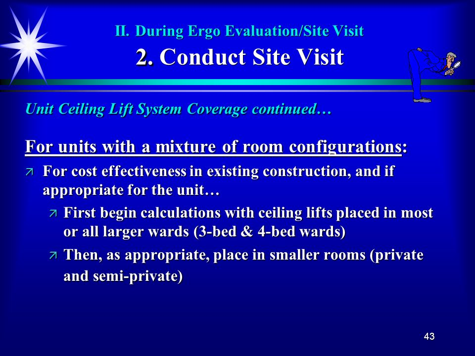 II. During Ergo Evaluation/Site Visit 2. Conduct Site Visit