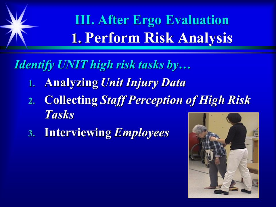 III. After Ergo Evaluation 1. Perform Risk Analysis