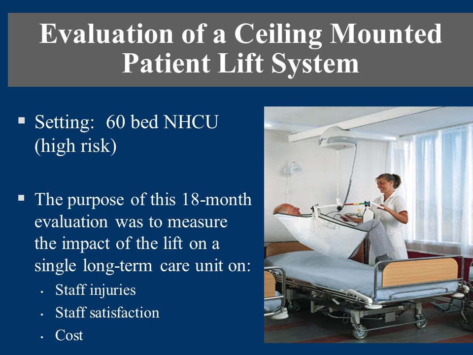 Evaluation of a Ceiling Mounted Patient Lift System