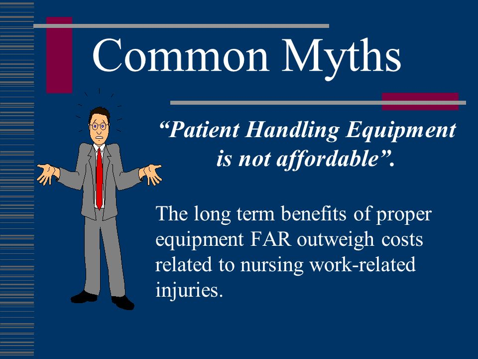 Patient Handling Equipment is not affordable .