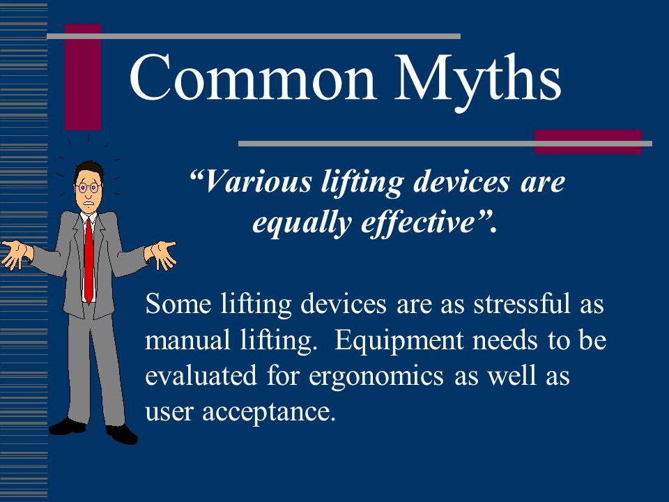 Various lifting devices are equally effective .