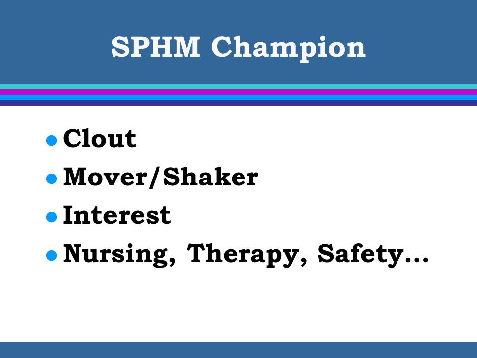 SPHM Champion Clout Mover/Shaker Interest Nursing, Therapy, Safety…