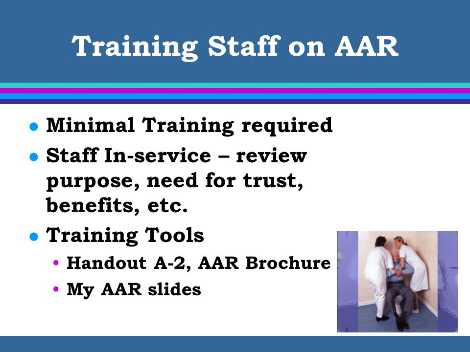 Training Staff on AAR Minimal Training required
