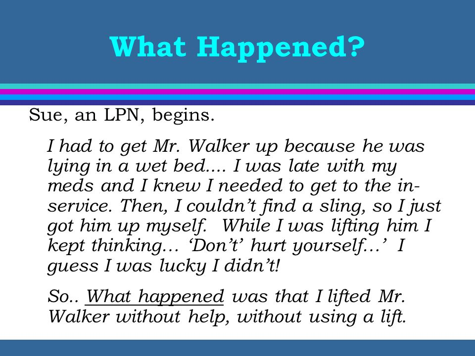 What Happened Sue, an LPN, begins.