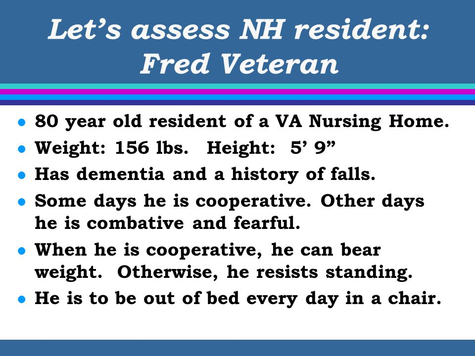 Let's assess NH resident: Fred Veteran