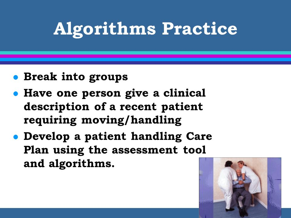 Algorithms Practice Break into groups