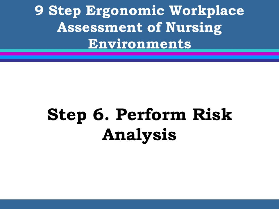 9 Step Ergonomic Workplace Assessment of Nursing Environments