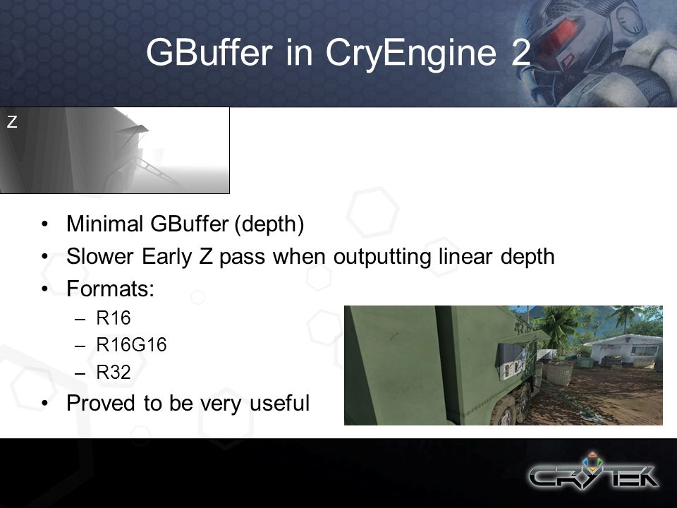 GBuffer in CryEngine 2 Minimal GBuffer (depth)
