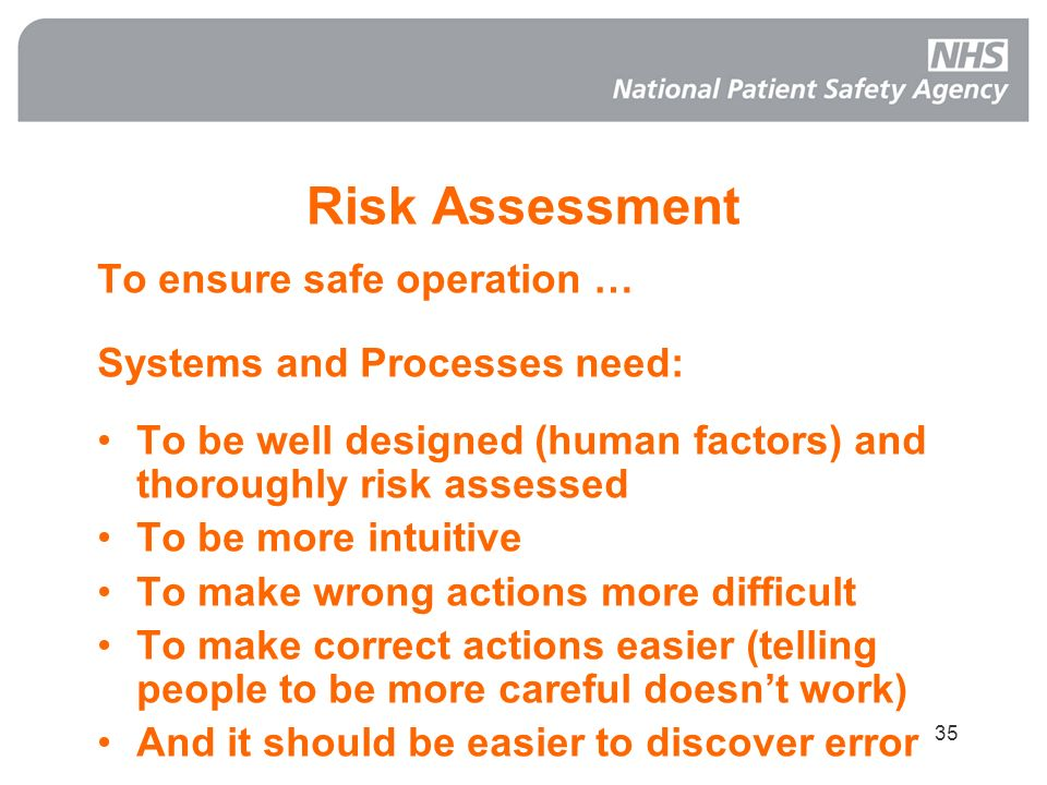 Risk Assessment To ensure safe operation … Systems and Processes need: