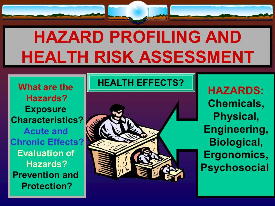 HAZARD PROFILING AND HEALTH RISK ASSESSMENT