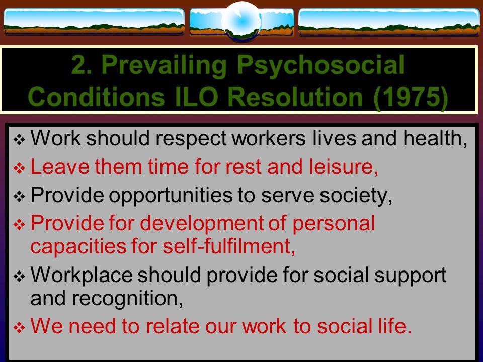 2. Prevailing Psychosocial Conditions ILO Resolution (1975)