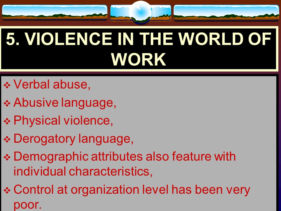 5. VIOLENCE IN THE WORLD OF WORK