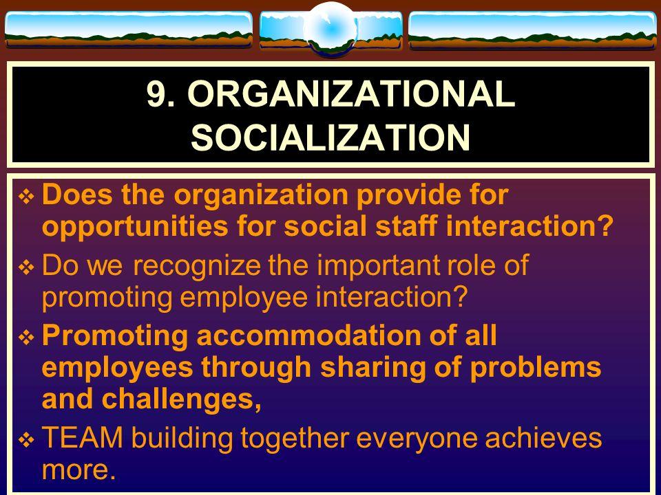 9. ORGANIZATIONAL SOCIALIZATION