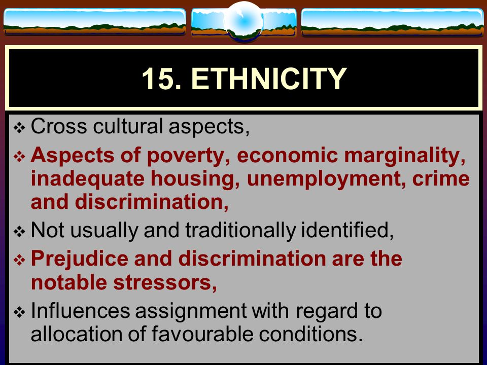 15. ETHNICITY Cross cultural aspects,