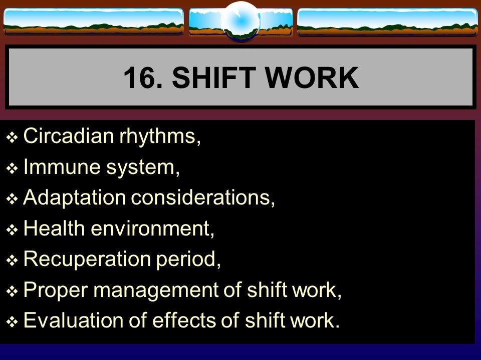 16. SHIFT WORK Circadian rhythms, Immune system,