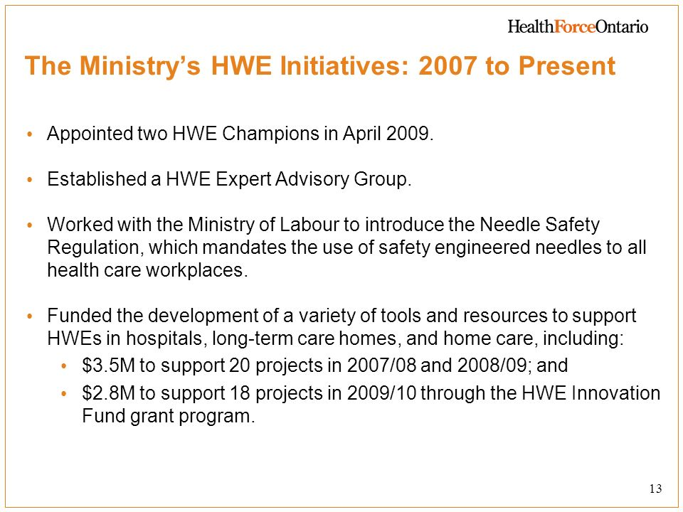 The Ministry's HWE Initiatives: 2007 to Present